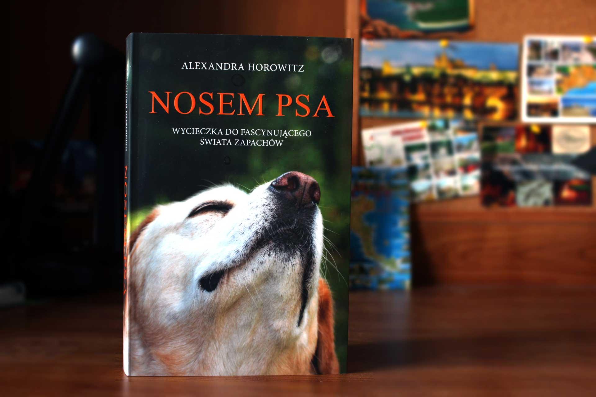Nosem psa - książka Aleksandry Horowitz
